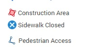 Symbols for Map Legend. Red for Construction Area. X for Sidewalk Closed. Blue Line for Pedestrian Access.